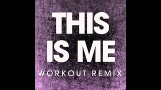 Video This is Me (Workout Remix) MP3, 3GP, MP4, WEBM, AVI, FLV Agustus 2018