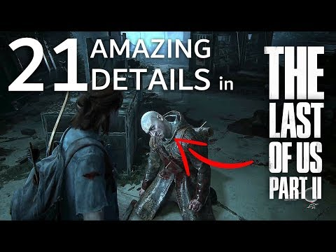 21 AMAZING Details in The Last Of Us 2