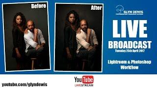 Glyn Dewis LIVE Stream - Lightroom & Photoshop Workflow (PSW 2017)