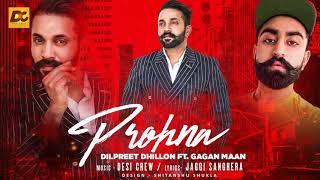 Video Prohna | Dilpreet Dhillon ft Gagan Maan | Desi Crew | Full Song | New Punjabi Song 2017 MP3, 3GP, MP4, WEBM, AVI, FLV Maret 2018