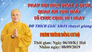 ĐĐ Thích Giác Nhàn Thuyết Giảng Phàm Thánh Đồng Cư Độ ngày 06/10/2019