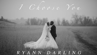 Video I Choose You {The Wedding Song} // Ryann Darling Original // On iTunes & Spotify download in MP3, 3GP, MP4, WEBM, AVI, FLV January 2017