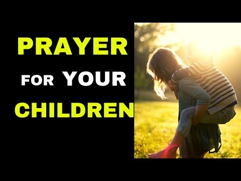 Deliverance Prayer for your Children
