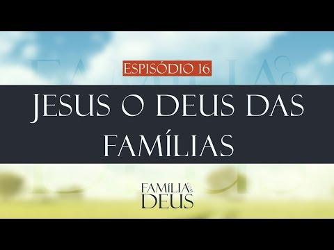 Jesus o Deus das famílias