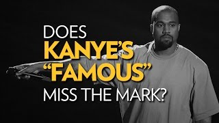 """Does Kanye West's """"Famous"""" Miss The Mark?"""