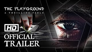 Nonton The Playground   A Thrilling Fable  Official Trailer  Hd  Film Subtitle Indonesia Streaming Movie Download