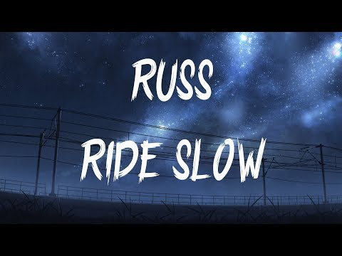 Video Russ - Ride Slow (Lyrics / Lyric Video) download in MP3, 3GP, MP4, WEBM, AVI, FLV January 2017