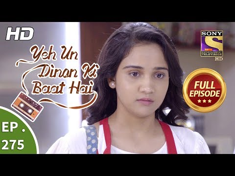 Yeh Un Dinon Ki Baat Hai - Ep 275 - Full Episode - 26th September, 2018