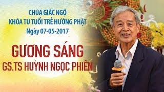 Gương Sáng Kỳ 12 - GS.TS Huỳnh Ngọc Phiên