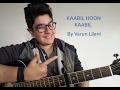 Kaabil Hoon | Kaabil | Guitar Tutorial for Beginners | by Varun Lilani