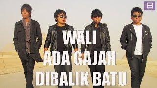 Wali - Ada Gajah Di Balik Batu [Video Lirik]
