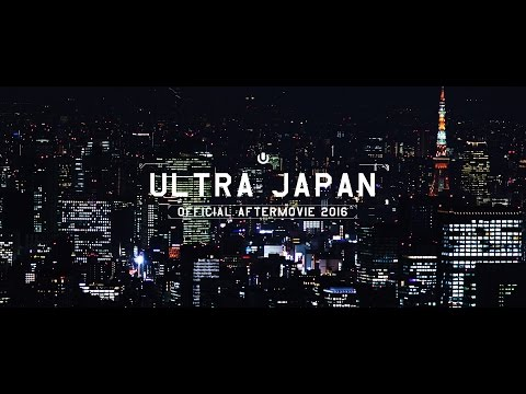 Ultra Japan 2016 (Official 4K Aftermovie) (видео)