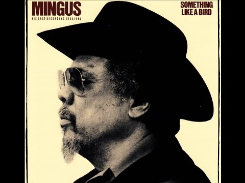 Charles Mingus – Something Like a Bird (Full Album)