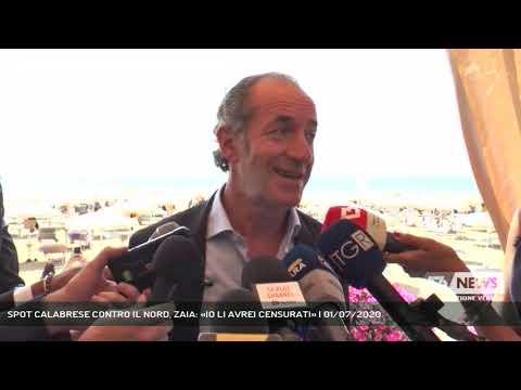 SPOT CALABRESE CONTRO IL NORD, ZAIA: «IO LI AVREI CENSURATI» | 01/07/2020
