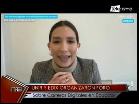 Unir y Edix organizaron foro sobre carreras digitales en Ecuador