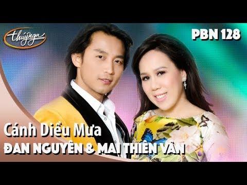 PBN 128 | Đan Nguyên & Mai Thiên Vân - Cánh Diều Mưa - Thời lượng: 10 phút.
