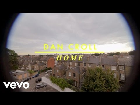 Dan Croll - Home [MV]