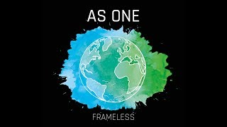 Frameless - As One