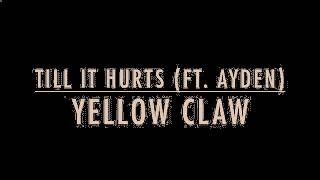 Yellow Claw - Till It Hurts (ft, Ayden) (Lyric) Video