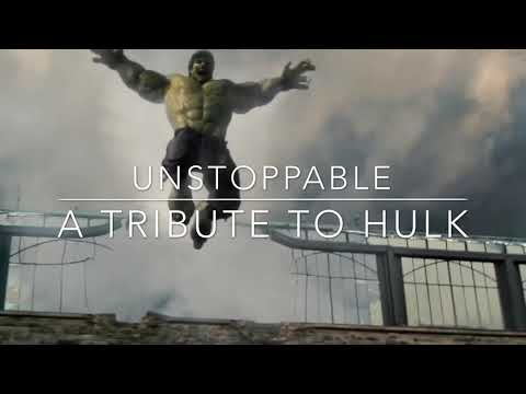 Unstoppable- A TRIBUTE TO HULK
