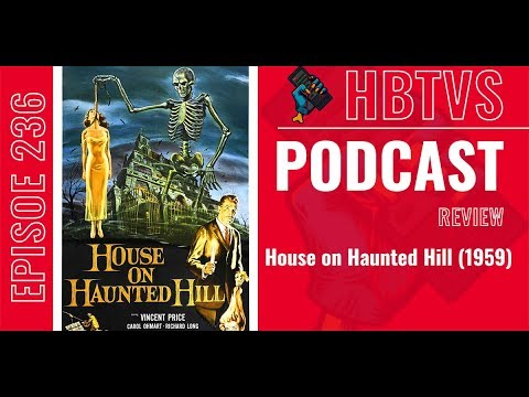 HBTVS Podcast Episode 236: House on Haunted Hill (1959)