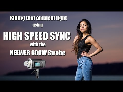 Killing that ambient light using HIGH SPEED SYNC with the NEEWER 600w Strobe