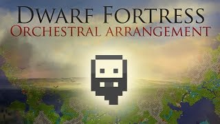 Dwarf Fortress Theme - Orchestral Arrangement