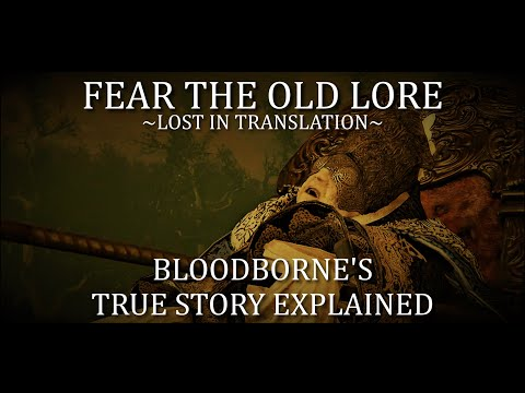 Lost in Translation—Bloodborne's True Story Explained