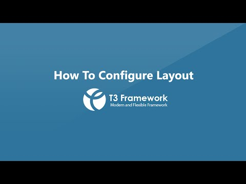 T3v3 Framework Video Tutorials - Layout Configuration