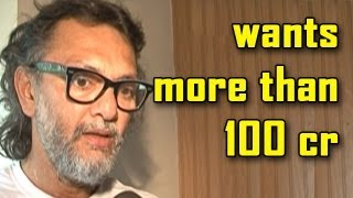 Rakeysh :  We should aim beyond 100Cr now