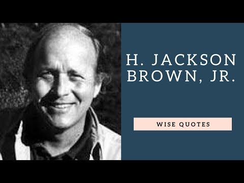 Positive quotes - H  Jackson Brown, Jr Sayings Quotes  Positive Thinking & Wise Quotes Salad  Motivation