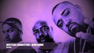 WESTSIDE CONNECTION - BOW DOWN [SLOW'D N' THROW'D BY KILLROY]