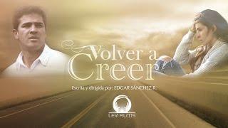 Video VOLVER A CREER - Película Cristiana en HD MP3, 3GP, MP4, WEBM, AVI, FLV Agustus 2018