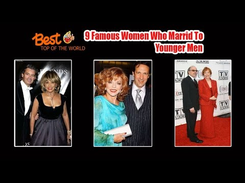 Best Top of The world 9 Famous Women Who Married Much Younger Men