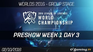 Preshow - World Championship 2016 - Group Stage Week 1 Day 3