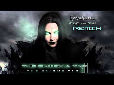 Evanescence - Weight Of The World (The Enigma TNG Remix)