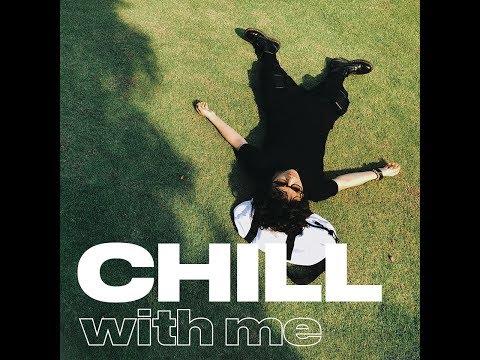 Tien Tien - Chill With Me (Album 2018) - Thời lượng: 33:41.
