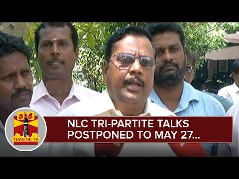 NLC-Tri-partite-talks-postponed-to-May-27--Thanthi-TV
