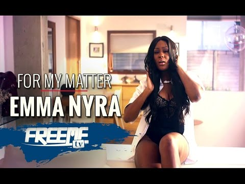 EmmaNyra | For my Matter [Official Video]: Freeme TV
