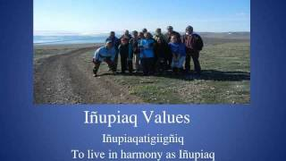 The shared values of the Inupiaq people of the North Slope of Alaska.