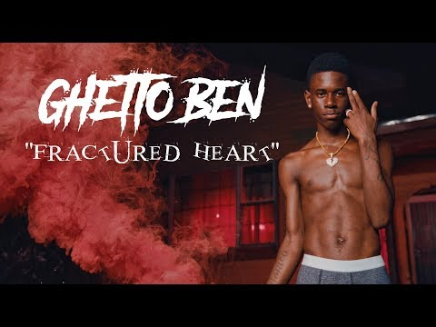 "Ghetto Ben- ""Fractured Heart"" (Directed By Jeff Adair)"