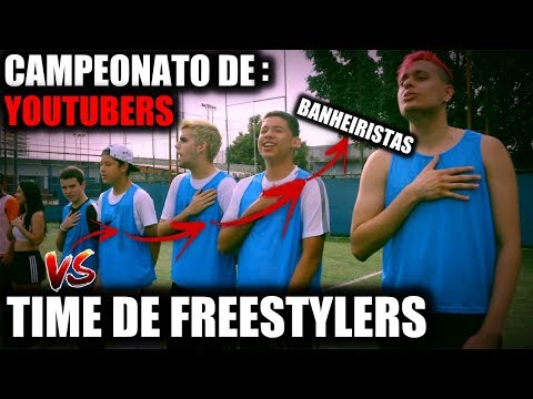 BANHEIRISTAS vs TIME DE FREESTYLERS - CAMPEONATO DE YOUTUBERS #2