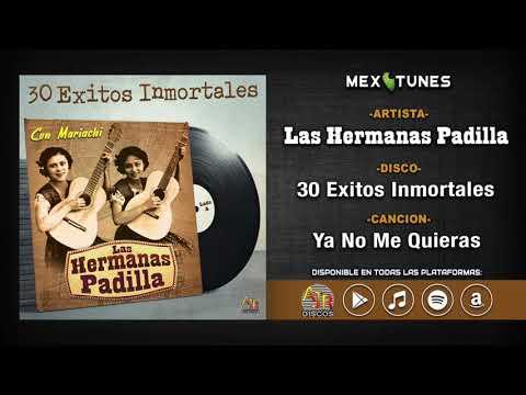 Videos musicales - Las Hermanas Padilla - Ya No Me Quieras