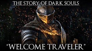 "The Story of Dark Souls- ""Welcome Traveler"""