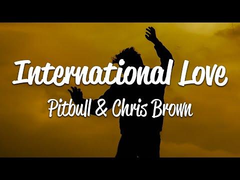 Pitbull - International Love (Lyrics) ft. Chris Brown