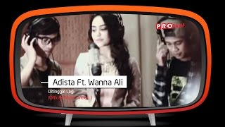 Download lagu Adista Feat Wanna Ali Ditinggal Lagi Mp3