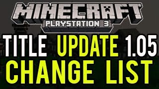 Minecraft PS3 - Patch 1.05 (Title Update 15) - CHANGE LIST - Release Date