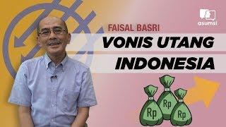 Video Faisal Basri: Vonis Utang Indonesia MP3, 3GP, MP4, WEBM, AVI, FLV Maret 2019
