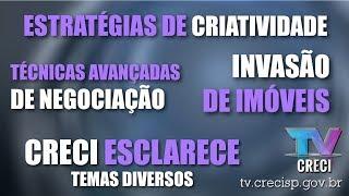 Ponto de Partida - Terça - 09h00 (18/07/2017)Técnicas avançadas de negociaçãoQuestão de Direito - Quarta - 10h00 (19/07/2017)Invasão de ImóveisQuarta Nobre - Quarta - 18h30 (19/07/2017)Estratégias de criatividadeCRECI Esclarece - Sexta - 10h00 (21/07/2017)