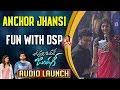 Anchor Jhansi Fun with DSP @ Vunnadhi Okate Zindagi Audio Launch || Ram Pothineni